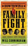 Will Cunningham - How to Win a Family Fight