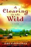 Jane Kirkpatrick - A Clearing in the Wild
