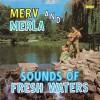 Merv And Merla - Sounds Of Fresh Waters