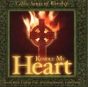 Prairie Bible College Fine Arts Dept - Celtic Songs Of Worship: Kindle My Heart