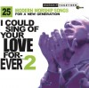 Various - I Could Sing Of Your Love Forever 2: 25 Modern Worship Songs For A New Generation