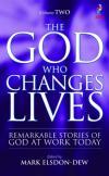 Mark Elsdon-Dew - The God Who Changes Lives Vol 2