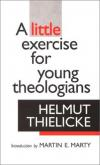 Helmut Thielicke - A Little Exercise for Young Theologians