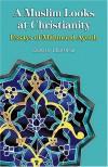 Ifran Omar - A Muslim Looks at Christianity: Essays of Mahmoud Ayoub