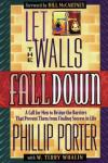 Phillip Porter - Let the Walls Fall Down: How Racial and Denominational Prejudice Will Keep You from Your Ultimate Success in Life