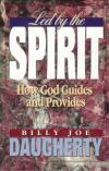 Billy Joe Daughtery - Led by the Spirit: How God Guides and Provides