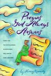 Nancy Kennedy - Prayers God Always Answers: How His Faithfulness Surprises, Delights, and Amazes