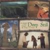 Deep Still - Deep Still: Authentic Celtic Hymns & Songs Of Praise