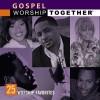 Various - Gospel Worship Together: 25 Worship Favourites