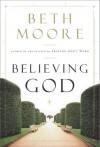 Beth Moore - Believing God