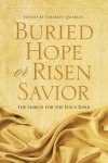 Charles Quarles - Buried Hope or Risen Saviour: The Search For The Jesus Tomb