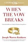 Joseph Warren Kniskem - When the Vow Breaks