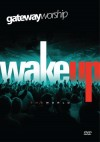 Gateway Worship - Wake Up The World