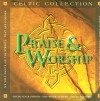 Celtic Collection - Praise And Worship