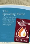 Frederick Fyvie Bruce - The Spreading Flame (Paternoster Digital Library)