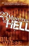 Bill Wiese - 23 Minutes in Hell: One Man's Story of What He Saw, Heard and Felt in That Place of Torment