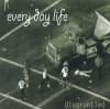 Every Day Life - Disgruntled