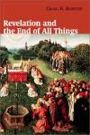 Craig R. Koester - Revelation and the End of All Things