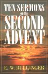E. W. Bullinger - Ten Sermons on the Second Advent