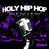 Various - Holy Hip Hop Vol 6: Taking The Gospel To The Streets