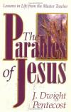 J. Dwight Pentecost - The Parables of Jesus