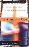 Alvin L. Reid - Raising the Bar