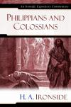 Henry A. Ironside - Philippians and Colossians (Ironside Expository Commentaries)
