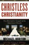 Michael Horton - Christless Christianity