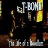 T-Bone - Tha Life Of A Hoodlum