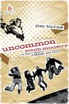 Jim Burns - Uncommon Youth Ministry
