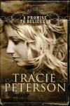 Tracie Peterson - A Promise To Believe In (Large Print)