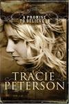 Tracie Peterson - A Promise to Believe In
