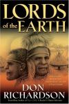 Don Richardson - Lords of the Earth: An Incredible But True Story from the Stone-Age Hell of Papua's Jungle