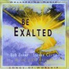 Bob Baker, Steven Curtis - Be Exalted