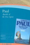 F F Bruce - Paul: Apostle Of The Free Spirit