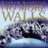 Graham Kendrick - No More Walls