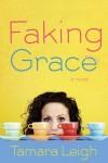 Tamara Leigh - Faking Grace