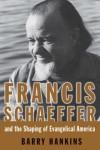 Barry Hankins - Francis Schaeffer