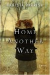 Christa Parrish - Home Another Way