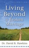 David B Hawkins - Living Beyond A Broken Marriage