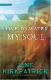 Jane Kirkpatrick - Love To Water My Soul