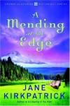 Jane Kirkpatrick - A Mending At The Edge
