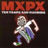 MxPx - Ten Years And Running