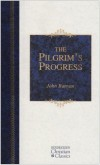 John Bunyan - The Pilgrim's Progress (Hendrickson Classics)