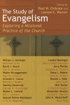 Chilcote Paul - The Study of Evangelism: Exploring a Missional Practice of the Church