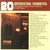 Royal London Orchestra & Full Chorus - 20 Orchestral Favorites