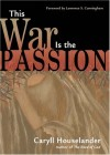 Caryll Houselander - This War Is the Passion
