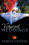 Pamela Griffin - Vermont Weddings: Three Romances Overcome Challenges in Small-Town Goosebury