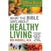 Rex Russell - What the Bible Says about Healthy Living: 3 Principles That Will Change Your Diet and Improve Your Health