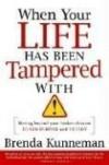 Brenda Kunneman - When Your Life Has Been Tampered With